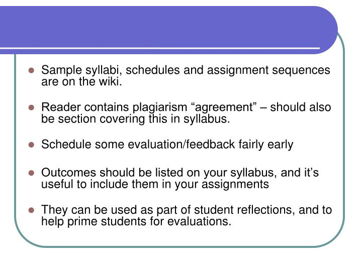 Sample syllabi, schedules and assignment sequences are on the wiki.