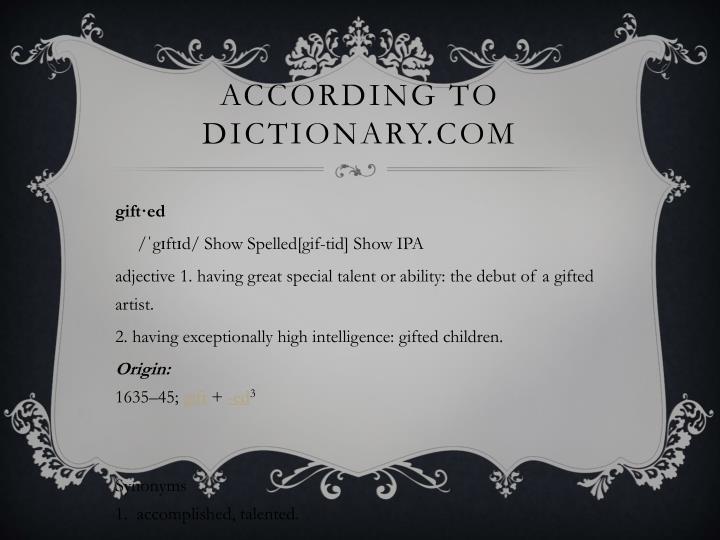 According to dictionary com