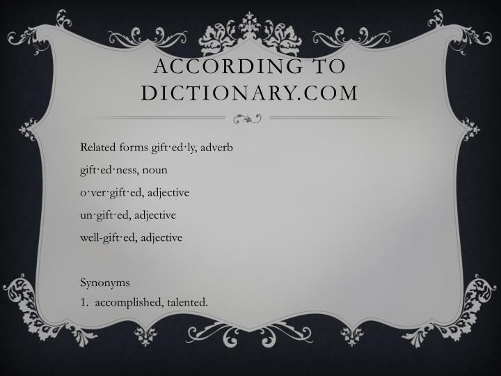 According to Dictionary.com