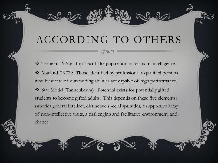 According to others
