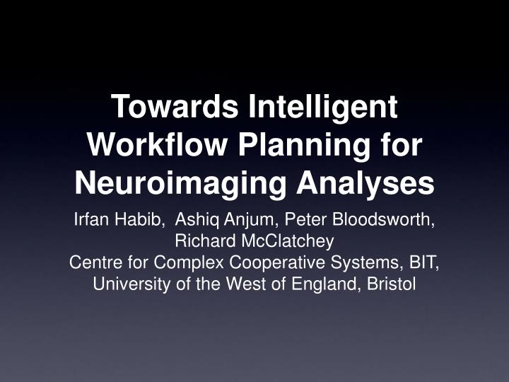 towards intelligent workflow planning for neuroimaging analyses n.