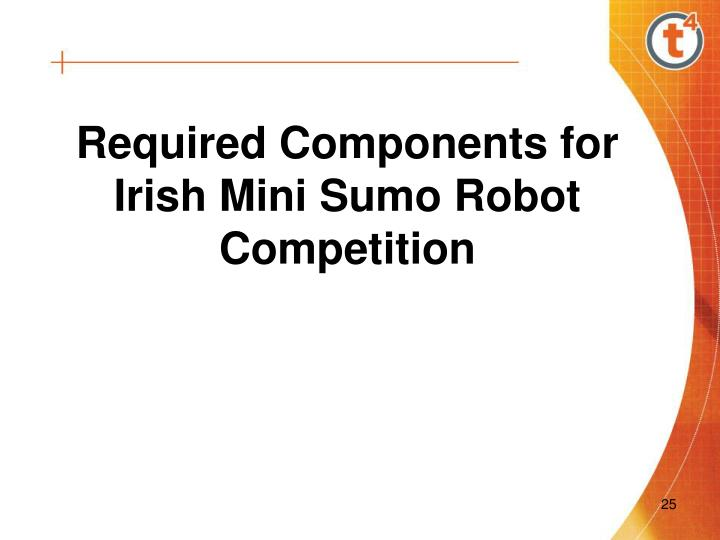 Required Components for Irish Mini Sumo Robot Competition