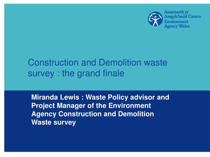 construction and demolition waste survey the grand finale n.