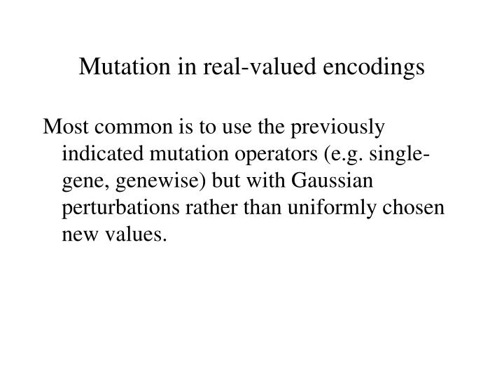 Mutation in real-valued encodings