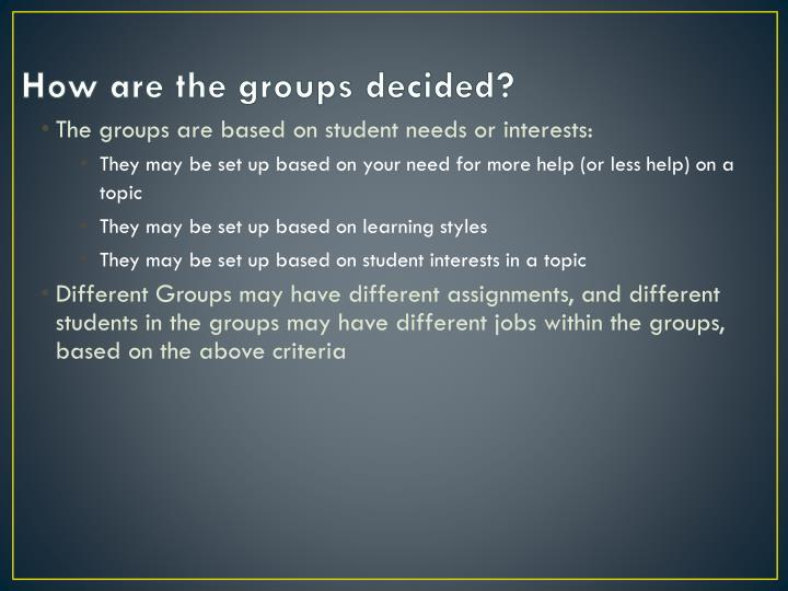 How are the groups decided?