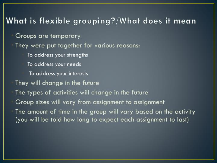 What is flexible grouping what does it mean