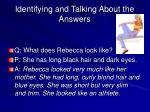 identifying and talking about the answers