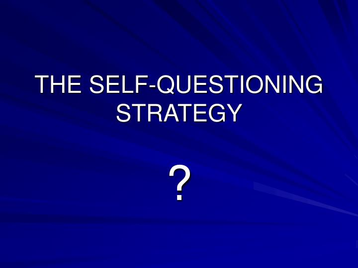 the self questioning strategy n.