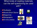 what kinds of reading materials can the self questioning be used with