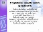 uwzgl dnienie specyfiki bank w sp dzielczych
