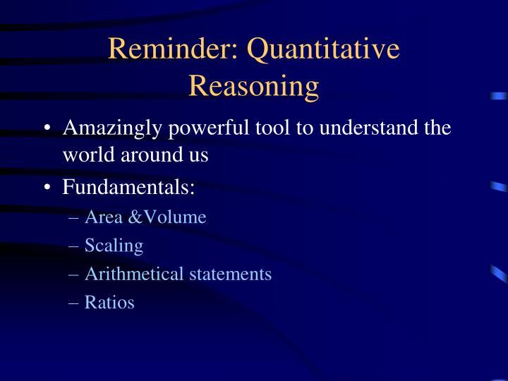 Reminder: Quantitative Reasoning