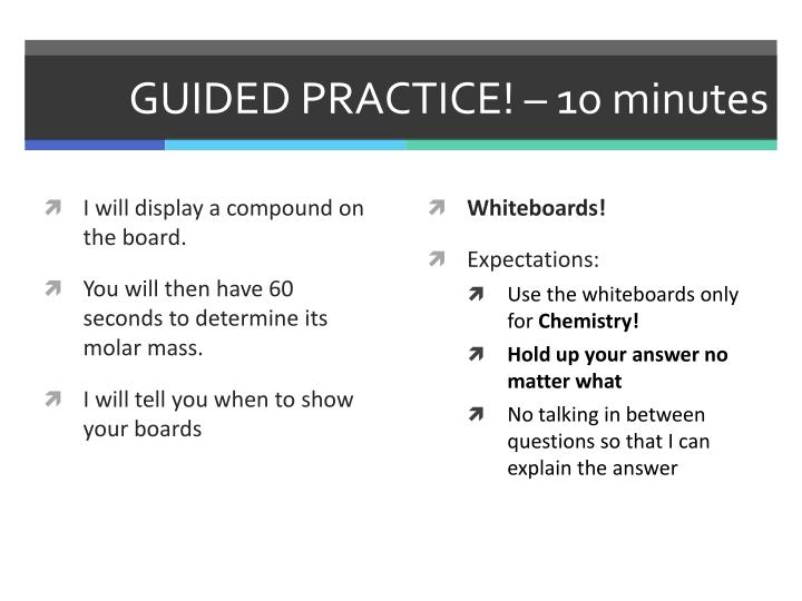 GUIDED PRACTICE! – 1o minutes