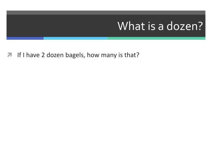 What is a dozen?