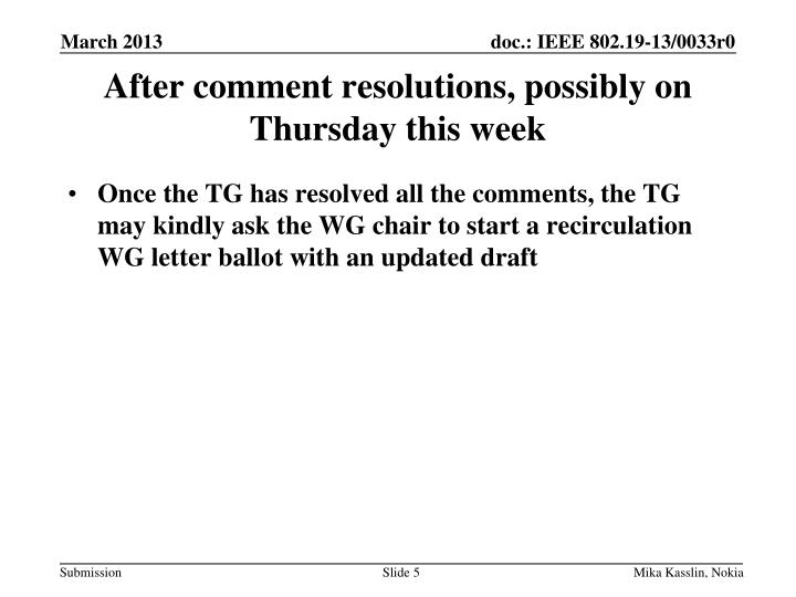 After comment resolutions, possibly on Thursday this week