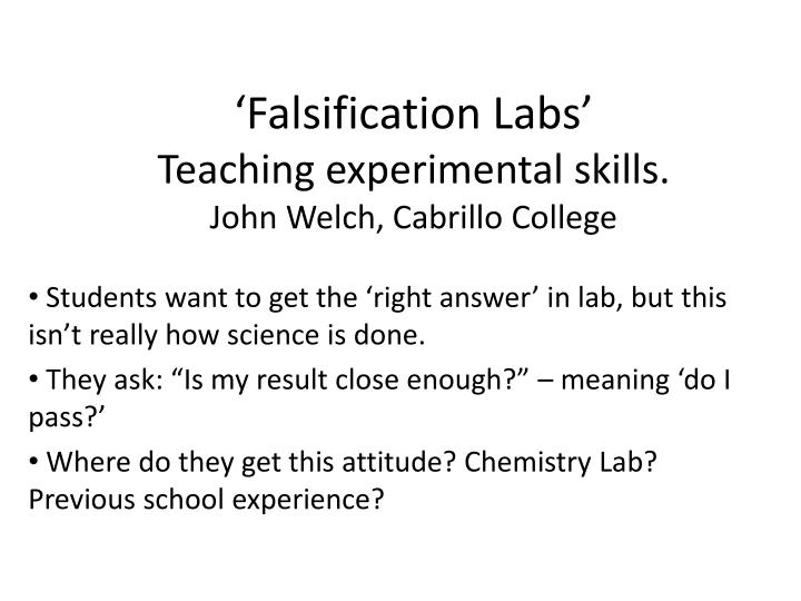 Falsification labs teaching experimental skills john welch cabrillo college