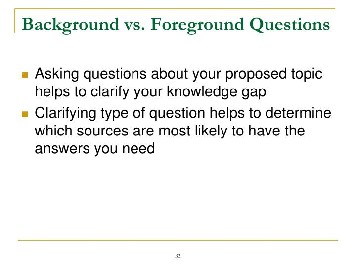 Background vs. Foreground Questions