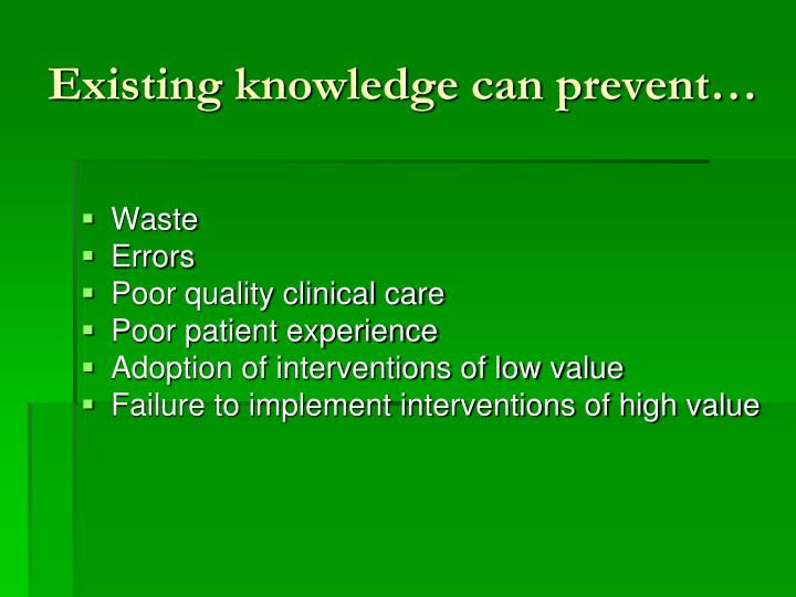 Existing knowledge can prevent