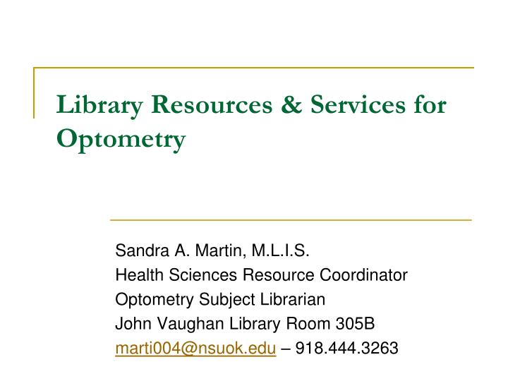 Library resources services for optometry