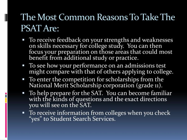 The Most Common Reasons To Take The PSAT Are: