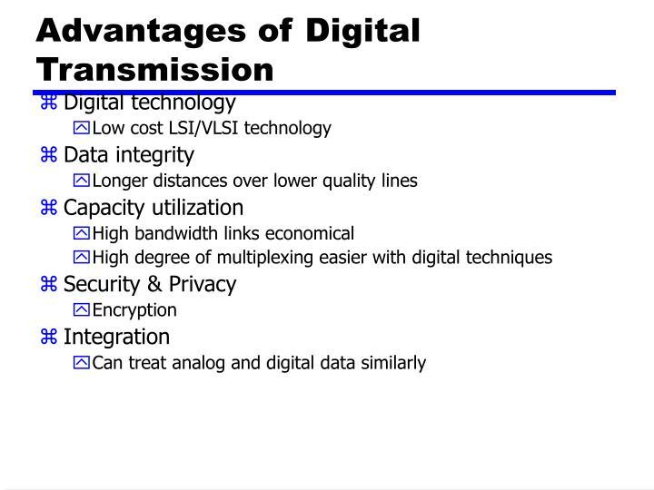 Advantages of Digital Transmission