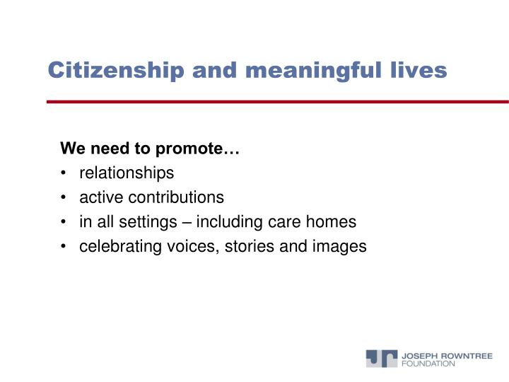 Citizenship and meaningful lives