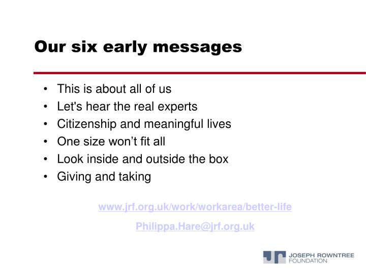 Our six early messages