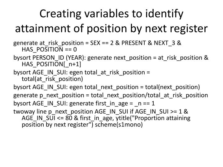 Creating variables to identify attainment of position by next register