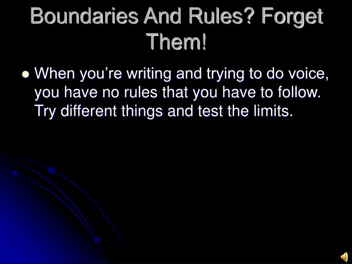Boundaries And Rules? Forget Them!