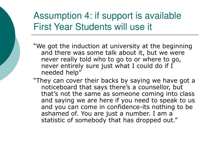 Assumption 4: if support is available First Year Students will use it
