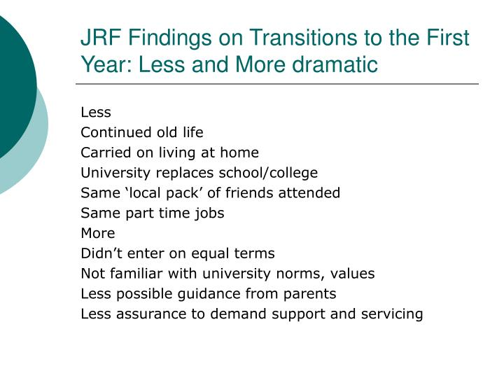 JRF Findings on Transitions to the First Year: Less and More dramatic