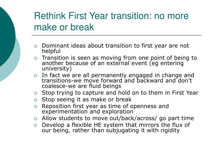 Rethink First Year transition: no more make or break