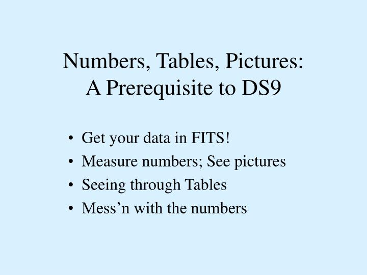 numbers tables pictures a prerequisite to ds9 n.