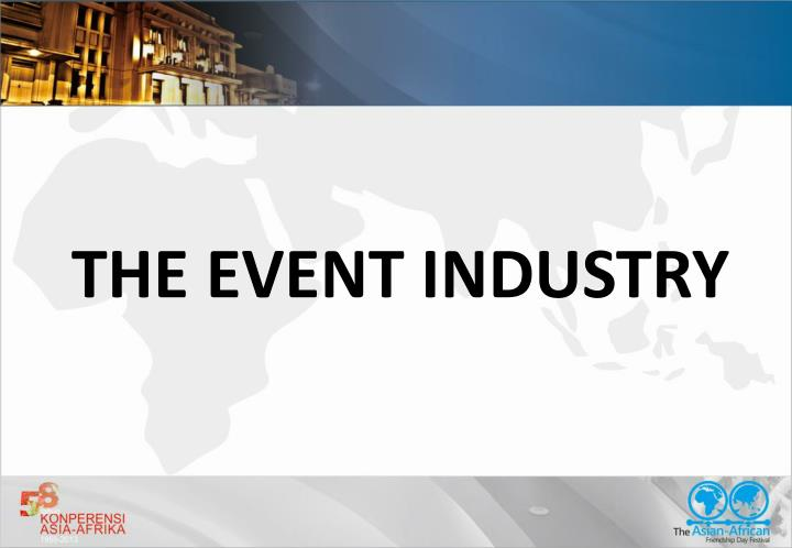 THE EVENT INDUSTRY