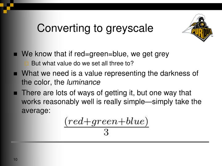 Converting to greyscale