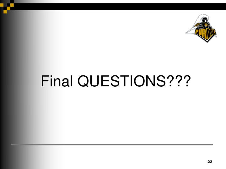 Final QUESTIONS???