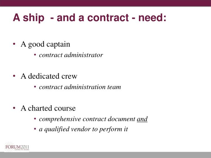 A ship  - and a contract - need: