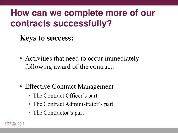 How can we complete more of our contracts successfully?