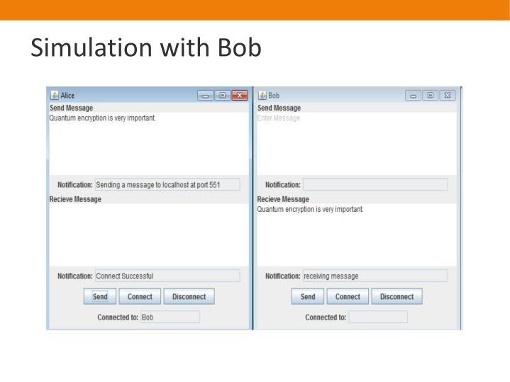 Simulation with Bob