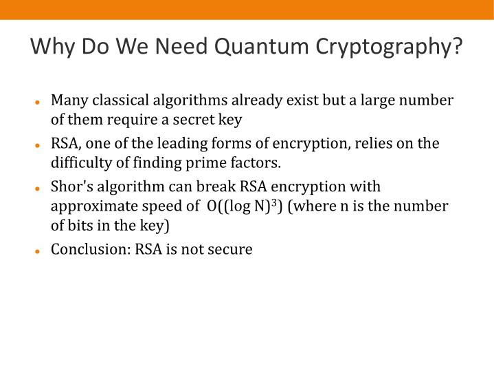 Why Do We Need Quantum Cryptography?