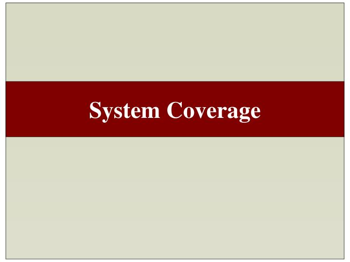 System Coverage