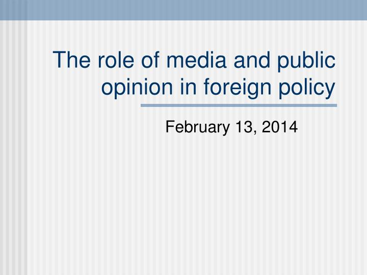 the role of media and public opinion in foreign policy n.