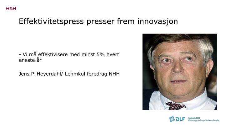 Effektivitetspress presser frem innovasjon
