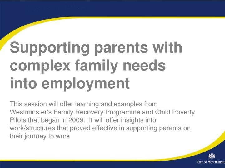 Supporting parents with complex family needs into employment