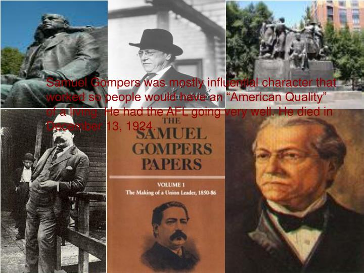 Samuel Gompers was mostly