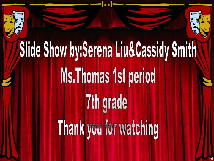 Slide Show by:Serena Liu&Cassidy Smith
