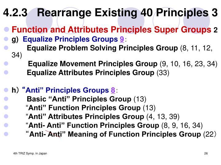 4.2.3   Rearrange Existing 40 Principles 3