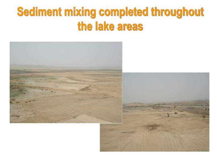 Sediment mixing completed throughout the lake areas