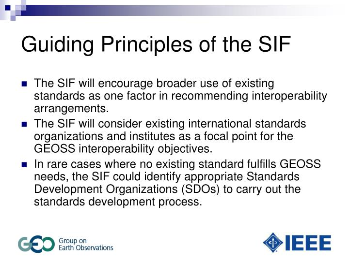 Guiding Principles of the SIF