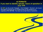 alternate if you want to identify specific hours of operation in your tfr