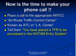 now is the time to make your phone call